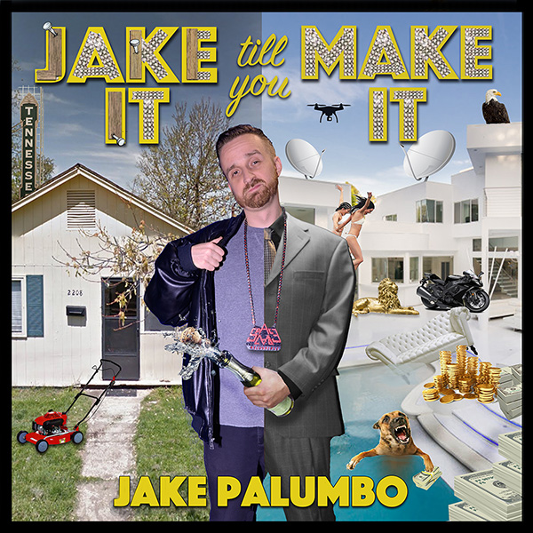 Jake It Till You Make It LP